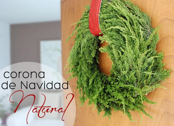 Cómo hacer una corona de Navidad natural | Casa Haus