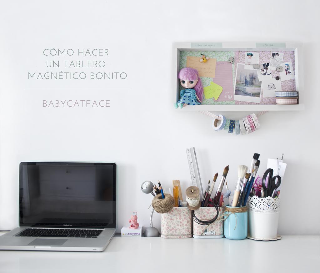 CÓMO HACER UN TABLERO MAGNÉTICO BONITO - Handbox Craft Lovers ...
