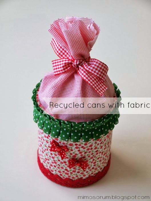 Reciclar latas de conservas - Recycled cans with fabric