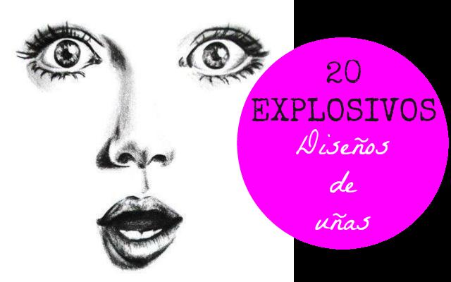 20 explosivos diseños de uñas / nails art para inspirarte o hacerlo tu misma con tutoriales.