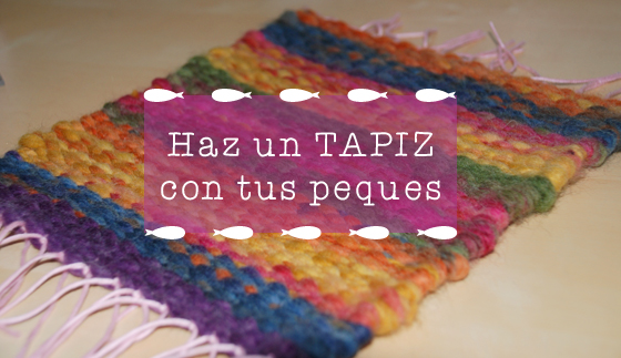 Hacer un tapiz con telar con tus hijos