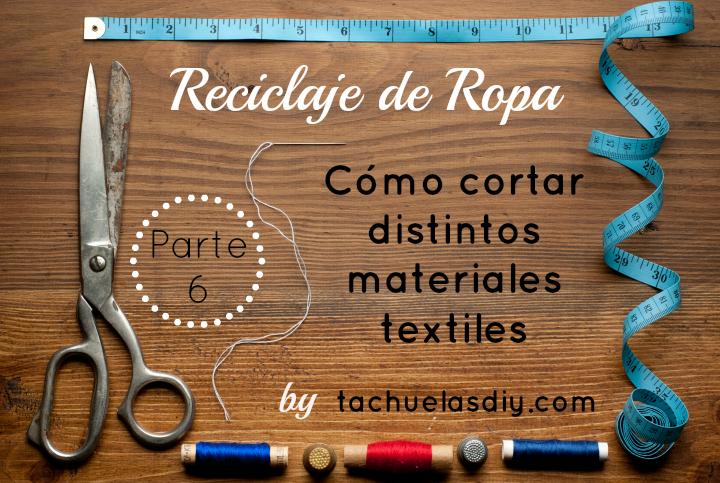En esta 6ª parte del curso de Adaptación y personalización de prendas de vestir vamos a ver diferentes operaciones de corte de distintos materiales textiles para realizar nuestros proyectos de reciclaje y costura con el mejor acabado.