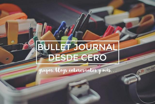Grupos y comunidades de bullet journal, usuarios a los que seguir...