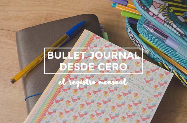 Bullet Journal desde cero: el registro mensual