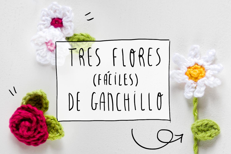 DIY: tres flores faciles de ganchillo