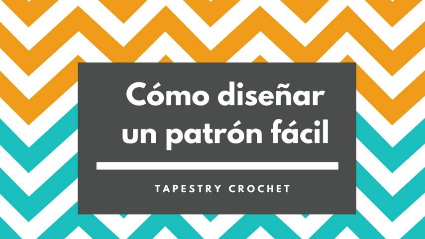 APRENDE A DISEÑAR TUS PROPIOS PATRONES DE TAPESTRY CROCHET - Handbox ...