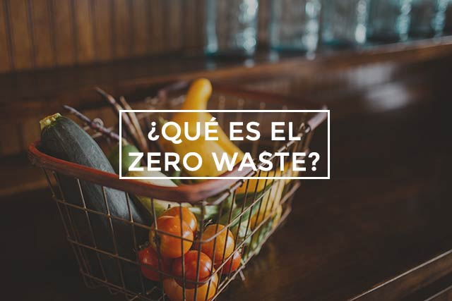 ¿Qué es el zero waste? Hacia una vida con menos residuos