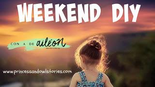 weekend diy aileon princess