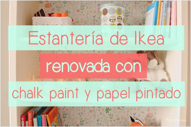 estanteria-ikea-markor-restaurada-chalk-paint-papel-pintado-cartel