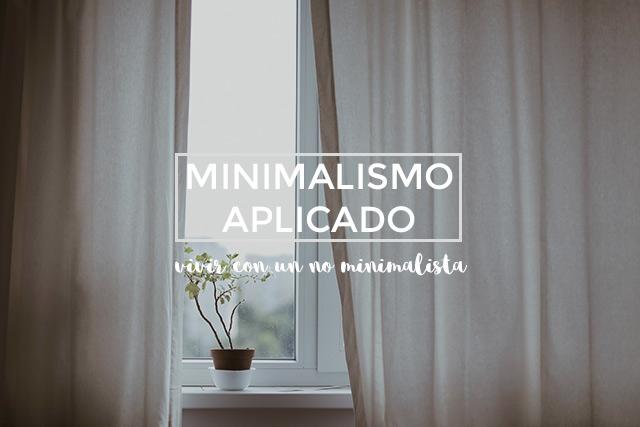 Minimalismo aplicado: vivir con un no minimalista y no morir en el intento