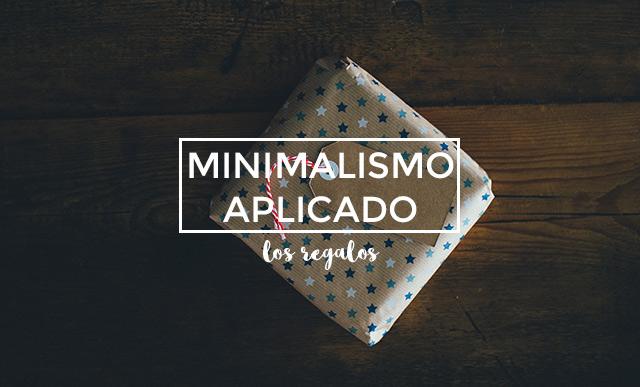 Minimalismo aplicado: los regalos