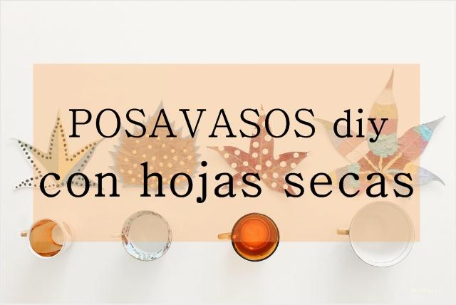 posavasos-diy-hechos-hojas-secas-prensadas-pintadas-cartel
