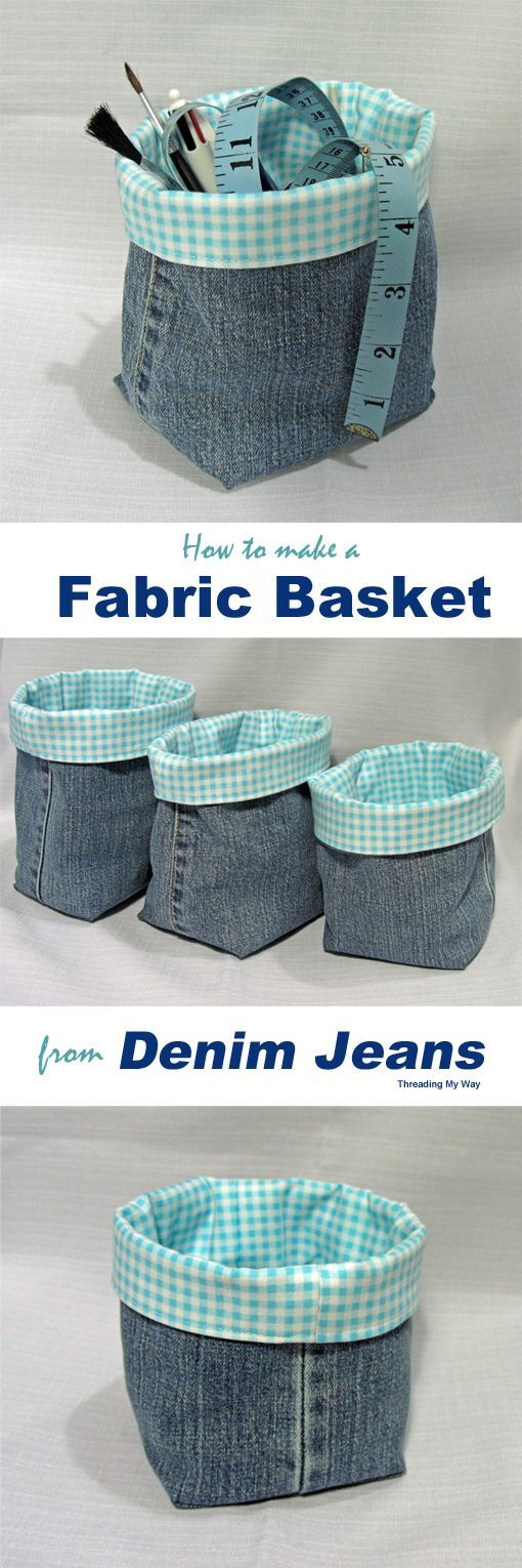 Denim Fabric Baskets TUTORIAL... Turn the legs of your old…: