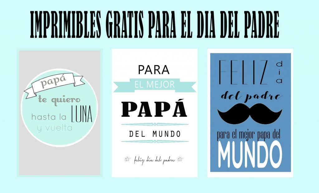 IMPRIMIBLES GRATIS PARA EL DIA DEL PADRE