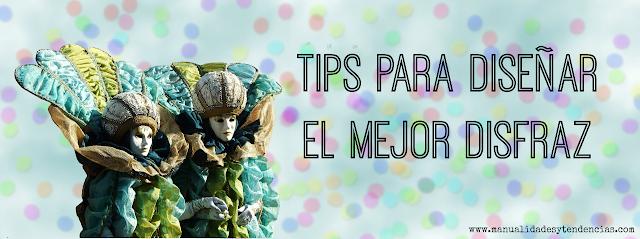 Tips para diseñar un disfraz de carnaval