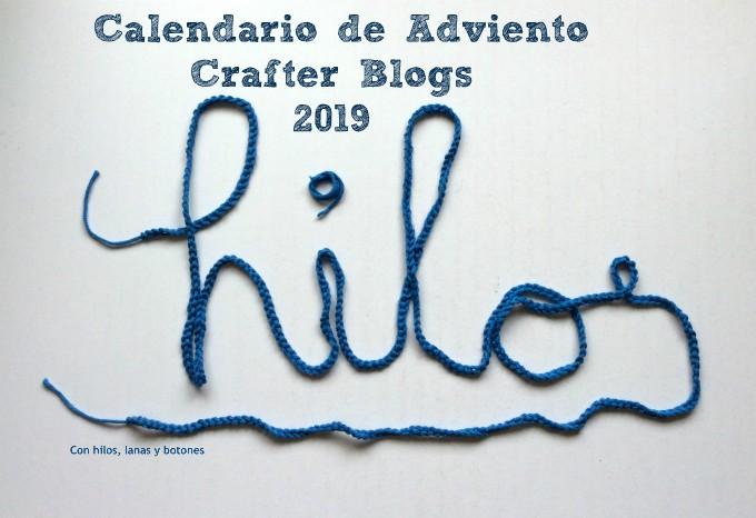 Con hilos, lanas y botones: Calendario de Adviento Crafter Blogs 2019